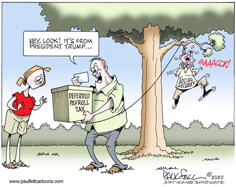 Political cartoons - the 'funny' pics thread.-08112020-payroll-tax-757x600-jpg