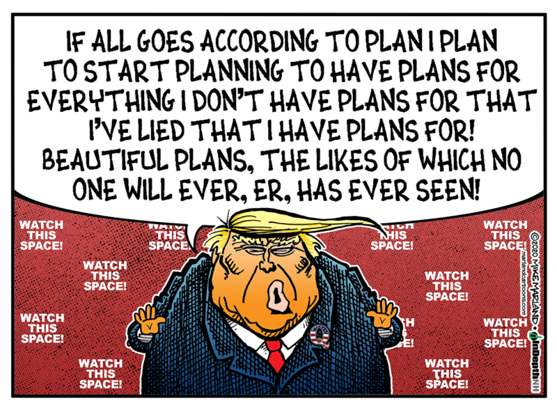 Political cartoons - the 'funny' pics thread.-158manwithnoplan-800x589-png