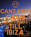 Best Poster ?-6072129_cant_keep_calm_only_7_weeks_till_ibiza-jpg